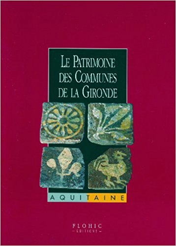 Le Patrimoine des Communes de la Gironde (Flohic)