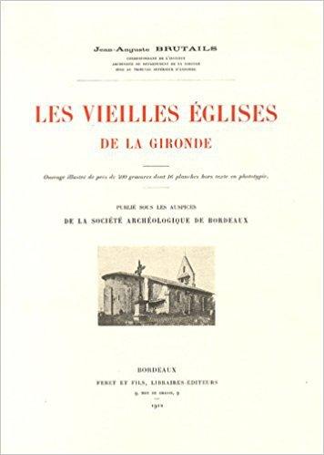 Les Vieilles Eglises de la Gironde (Brutails)